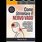 Come stimolare il Nervo vago: Come migliorare la frequenza cardiaca, la funzionalità epatica, la glicemia e molto altro…