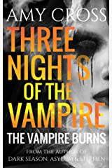 The Vampire Burns (Three Nights of the Vampire Book 2) Kindle Edition