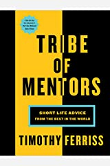 Tribe of Mentors: Short Life Advice from the Best in the World (English Edition) Formato Kindle