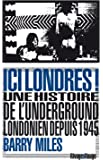 Ici Londres ! : Une histoire de l'underground londonien depuis 1945