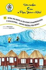 Kika na Escola de Surf, Campeonatos e Maldivas... Jaime entra em Cena! (Vem Surfar com a Pipa, Jaime e Kika! Livro 2) (Portuguese Edition) Kindle Edition