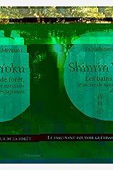 Shinrin Yoku : Les bains de forêt, le secret japonais pour apaiser son esprit et être en meilleure santé Gebundene Ausgabe