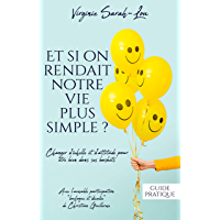 Et si on rendait notre vie plus simple ? (French Edition)