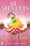 He's So Fine: An enthralling and exciting romance! (Lucky Harbor Book 11) (English Edition)