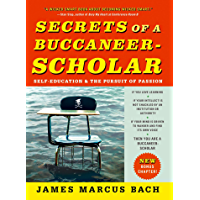 Secrets of a Buccaneer-Scholar: How Self-Education and the Pursuit of Passion Can Lead to a Lifetime of Success (English…