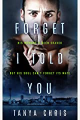 Forget I Told You Kindle Edition