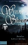 Wynne Shane Trilogie - Band 1: Zwischen Licht und Schatten