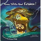 Amma Tell Me About Krishna!: Krishna Trilogy Part 1: Part 1 in the Krishna Trilogy: 4 (Amma Tell Me: Krishna Trilogy)