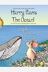 Harry Saves The Ocean!: Teaching children about plastic pollution and recycling. (Harry The Happy Mouse) Paperback