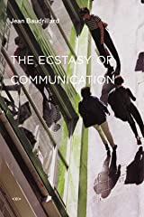 The Ecstasy of Communication (Semiotext(e) / Foreign Agents) Paperback