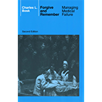 Forgive and Remember: Managing Medical Failure, 2nd Edition