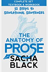 The Anatomy of Prose 12 Steps to Sensational Sentences : The Complete Set: Textbook & Workbook (Better Writers Series 8) Kindle Edition