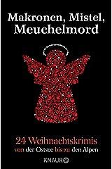 Makronen, Mistel, Meuchelmord: 24 Weihnachtskrimis von der Ostsee bis zu den Alpen Taschenbuch
