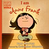 I Am Anne Frank: Ordinary People Change the World