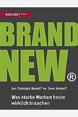Brand New: Was starke Marken heute wirklich brauchen Kindle Ausgabe