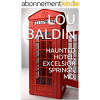 HAUNTED HOTEL, EXCELSIOR SPRINGS, MO. (English Edition)