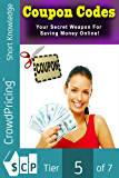 Coupon Codes: Your Secret Weapon For Saving Money Online!