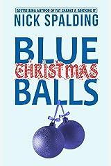 Blue Christmas Balls: A Laugh Out Loud Comedy Novella Kindle Edition