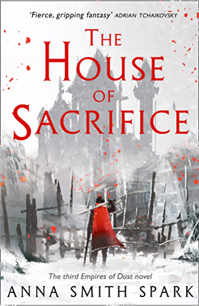 The House of Sacrifice (Empires of Dust, Book 3) (English