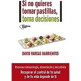 Si no quieres tomar pastillas, toma decisiones