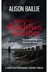 Sewing The Shadows Together: a compelling psychological suspense thriller Kindle Edition