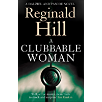 A Clubbable Woman: Detective Superintendent Andy Dalziel investigates murder close to home in this first crime novel…