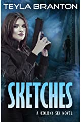 Sketches: A Post-Apocalyptic Dystopian Sci-Fi Novel (Colony Six Book 1) Kindle Edition