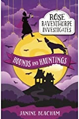 Hounds and Hauntings: Book 3 (Rose Raventhorpe Investigates) Kindle Edition