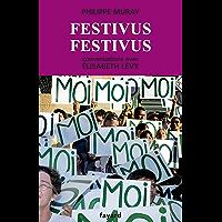Festivus festivus : Conversations avec Élisabeth Lévy (Documents)