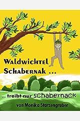 Waldwichtel Schabernak treibt nur Schabernack: Märchen Kindle Ausgabe