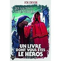 LES MAITRES DES TENEBRES - UN LIVRE DONT VOUS ETES LE HEROS - LOUP SOLITAIRE 1