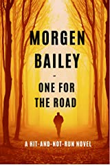 One for the Road: A hit-and-not-run novel Kindle Edition