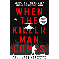When the Killer Man Comes: Eliminating Terrorists As a Special Operations Sniper (English Edition)