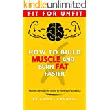How to Build Muscle and Burn Fat Faster: Proven Methods to grow in your busy Schedule