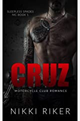 Cruz: Motorcycle Club Romance (Sleepless Spades MC Book 1) Kindle Edition
