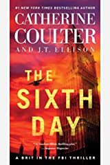The Sixth Day (A Brit in the FBI Book 5) Kindle Edition