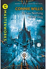 To Say Nothing of the Dog (S.F. MASTERWORKS) Paperback