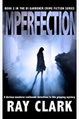 IMPERFECTION: A devious murderer confounds detectives in this gripping mystery Kindle Edition