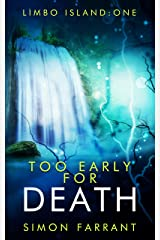 Too Early for Death: Limbo Island trilogy book one. Kindle Edition