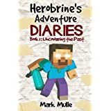 Herobrine's Adventure Diaries (Book 1): Uncovering the Past