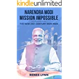 Narendra Modi - Mission Impossible: The New 21st Century Iron Man