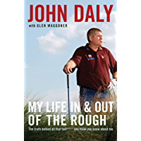 My Life in and out of the Rough: The Truth Behind All That Bull**** You Think You Know About Me (English Edition)