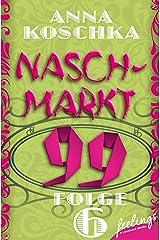 Naschmarkt 99 - Folge 6: Die Sache mit den Mayas Kindle Ausgabe