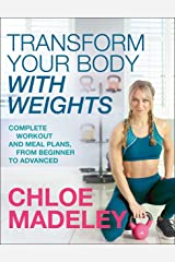 Transform Your Body With Weights: Complete Workout and Meal Plans From Beginner to Advanced Paperback
