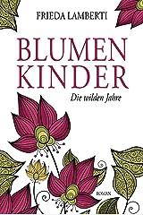 BLUMENKINDER: Die wilden Jahre Band 3 Kindle Ausgabe