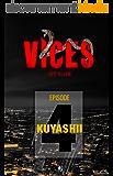 VICES - Épisode 04: Kuyashii