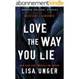 Love the Way You Lie (House of Crows Book 4) (English Edition)
