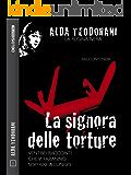 La signora delle torture (Alda Teodorani La regina nera)