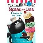 Splat the Cat: I Scream for Ice Cream (I Can Read Level 1)