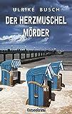Der Herzmuschelmörder: Ostseekrimi (Ein Fall für Molly Bleck)